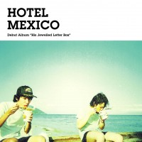 【今日の1曲】Hotel Mexico - Its Twinkle