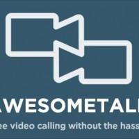 相手にURLを開いてもらうだけですぐにビデオチャットが開始できる便利なWEBサービス「Awesometalk」