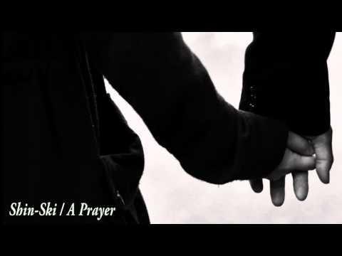 【今日の1曲】Shin-Ski - A Prayer