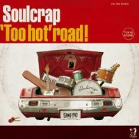 【今日の1曲】Soulcrap - 'Too hot' road!