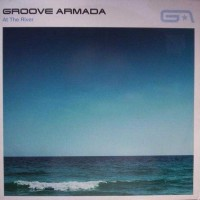 【今日の1曲】Groove Armada - At The River