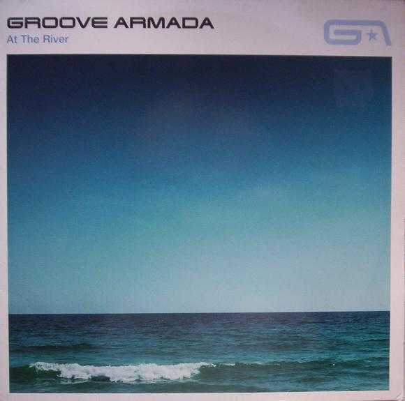 Groove Armada – At the river