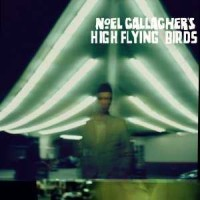【今日の1曲】Noel Gallagher's High Flying Birds - Don't Look Back In Anger (Live Fuji Rock Festival'12)